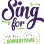 Choirs needed to sing for the Samaritans