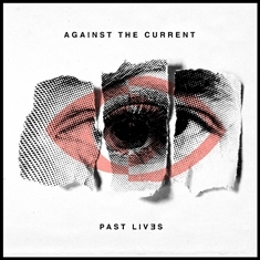 ALBUM REVIEW: Past Lives by Against the Current