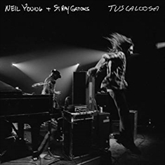 ALBUM REVIEW: Tuscaloosa (Live) by Neil Young + Stray Gators
