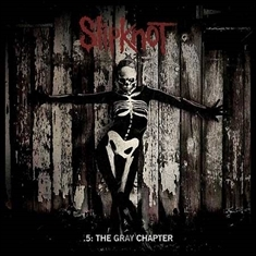 ALBUM REVIEW: .5: THE GRAY CHAPTER by Slipknot